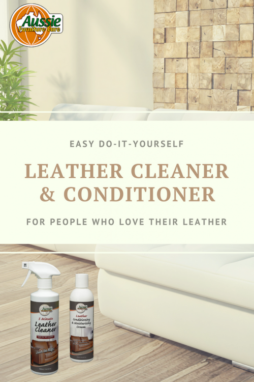 Aussie Furniture Care 5 Minute Leather Cleaner 500ml Bottle & Leather Conditioner 250ml Bottle Conditioner Combo