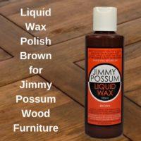 Liquid Wax Polish Brown for Jimmy Possum Wood Furniture